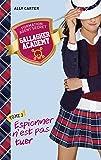 Gallagher Academy - Tome 3 - Espionner n'est pas tuer