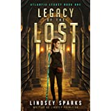 Legacy of the Lost: A Treasure-hunting Science Fiction Adventure (Atlantis Legacy Book 1)