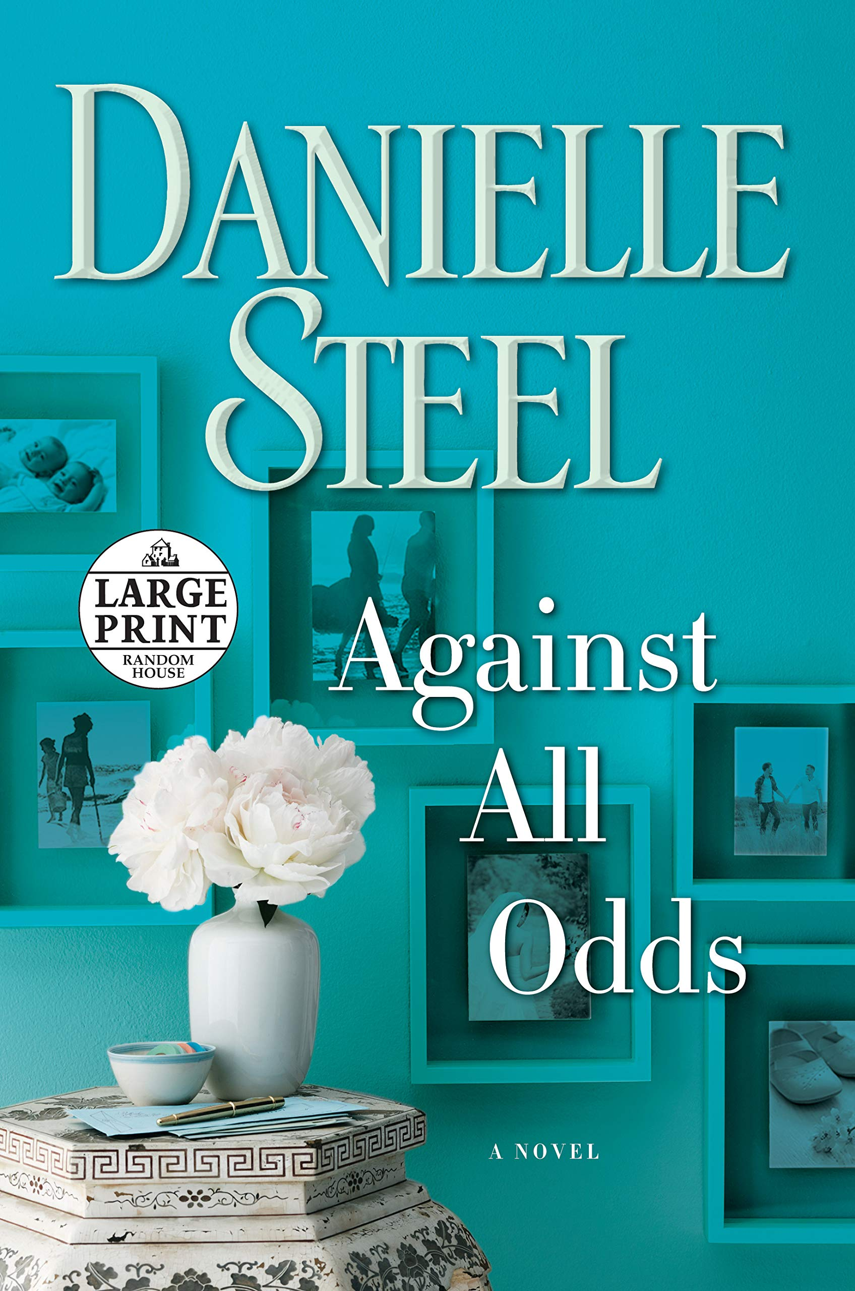 510a44a08bbb Against All Odds  A Novel (Random House Large Print)  Danielle Steel ...