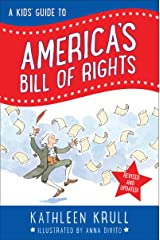 A Kids' Guide to America's Bill of Rights: Revised Edition (Kids' Guide to American History) Kindle Edition