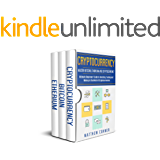 Cryptocurrency: 3 manuscripts to Ultimate Beginners Guide to Master Bitcoin, Ethereum and Cryptocurrency - Investing, Trading and Mining in the World of Cryptocurrencies