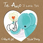 Te Amo / I Love You: Bilingual Spanish English Edition (Spanish Edition)