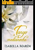 Tango a medianoche (Autoconclusivo) (Spanish Edition)