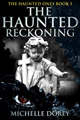 The Haunted Reckoning: Paranormal Suspense (The Haunted Ones Book 5) Kindle Edition
