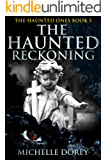 The Haunted Reckoning: Paranormal Suspense (The Haunted Ones Book 5)