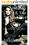 Inferno & The Good Girl: A Brother of Devil's Comfort MC Series 1 Book 1 (A Brothers of Devil's Comfort MC)