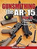 Gunsmithing - The AR-15