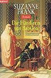 Time-Travel-Triologie: Die Händlerin von Babylon. Roman