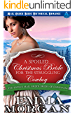 A Spoiled Christmas Bride for the Struggling Cowboy: Mail Order Bride Historical Romamce (The Twelve Mail Order Brides…