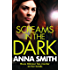 Screams in the Dark: a gripping crime thriller with a shocking twist from the author of Blood Feud (Rosie Gilmour Book 3)