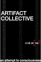 Artifact Collective: an attempt to consciousness (print replica edition) Kindle Edition