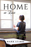 Home At Last: Freedom from Boarding School Pain (English Edition)