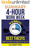 Summary: The 4-hour Workweek: Best Summary Of World Famous Best-Seller For Entrepreneurs in 20 Minutes (Updated and Revised)(The 4 Hour Work Week - Book ... (The 4 Hour Workweek 1) (English Edition)