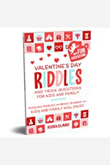 Valentine's Day Riddles and Trick Questions for Kids and Family: Puzzling Riddles and Brain Teasers that Kids and Family Will Enjoy - Valentine's Day Gift Ideas for Kids Kindle Edition