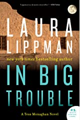 In Big Trouble: A Tess Monaghan Novel Kindle Edition