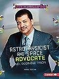 Astrophysicist and Space Advocate Neil Degrasse Tyson (Stem Trailblazer Bios)