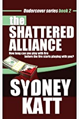 The Shattered Alliance (Undercover Series Book 2) Kindle Edition