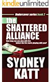 The Shattered Alliance (Undercover Series Book 2)
