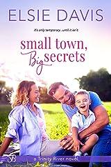 Small Town, Big Secrets Kindle Edition