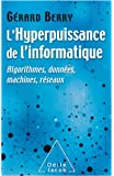 L'Hyperpuissance de l'informatique: Algorithmes,données,machines, réseaux