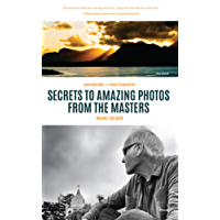 Advancing Your Photography: Secrets to Amazing Photos from the Masters