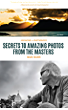 Advancing Your Photography: Secrets to Amazing Photos from the Masters (English Edition)