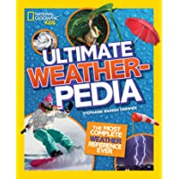 National Geographic Kids - Ultimate Weatherpedia: The Most Complete Weather Reference Ever
