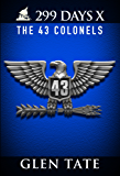 299 Days: The 43 Colonels