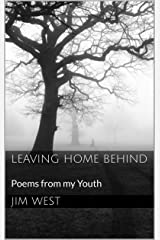 Leaving Home Behind: Poems from my Youth Kindle Edition