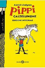 Pippi Calzelunghe - ed. 75 ANNI: Edizione integrale (Italian Edition) Kindle Edition