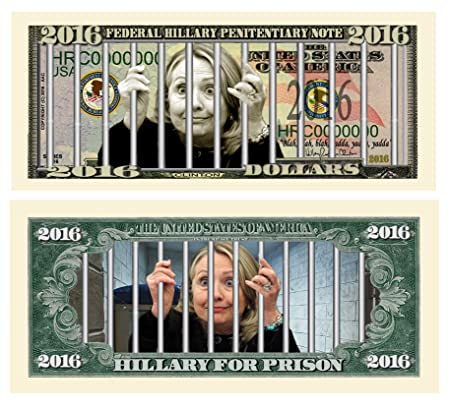 Limited Edition Hillary For Prison 2016 Dollar Bill Highly Collectible Novelty - Funny for Democrats or Republicans - Give the Gift of Laughter- Funniest Political Gift of 2016 by American Art Classics