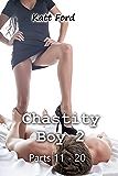 Chastity Boy 2: Parts 11 - 20