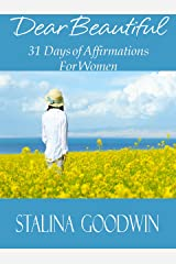 Dear Beautiful: 31 Days of Affirmations for Women Kindle Edition