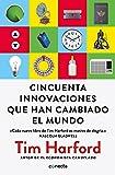 Cincuenta innovaciones que han cambiado el mundo / Fifty Inventions That Shaped the Modern Economy (Spanish Edition)