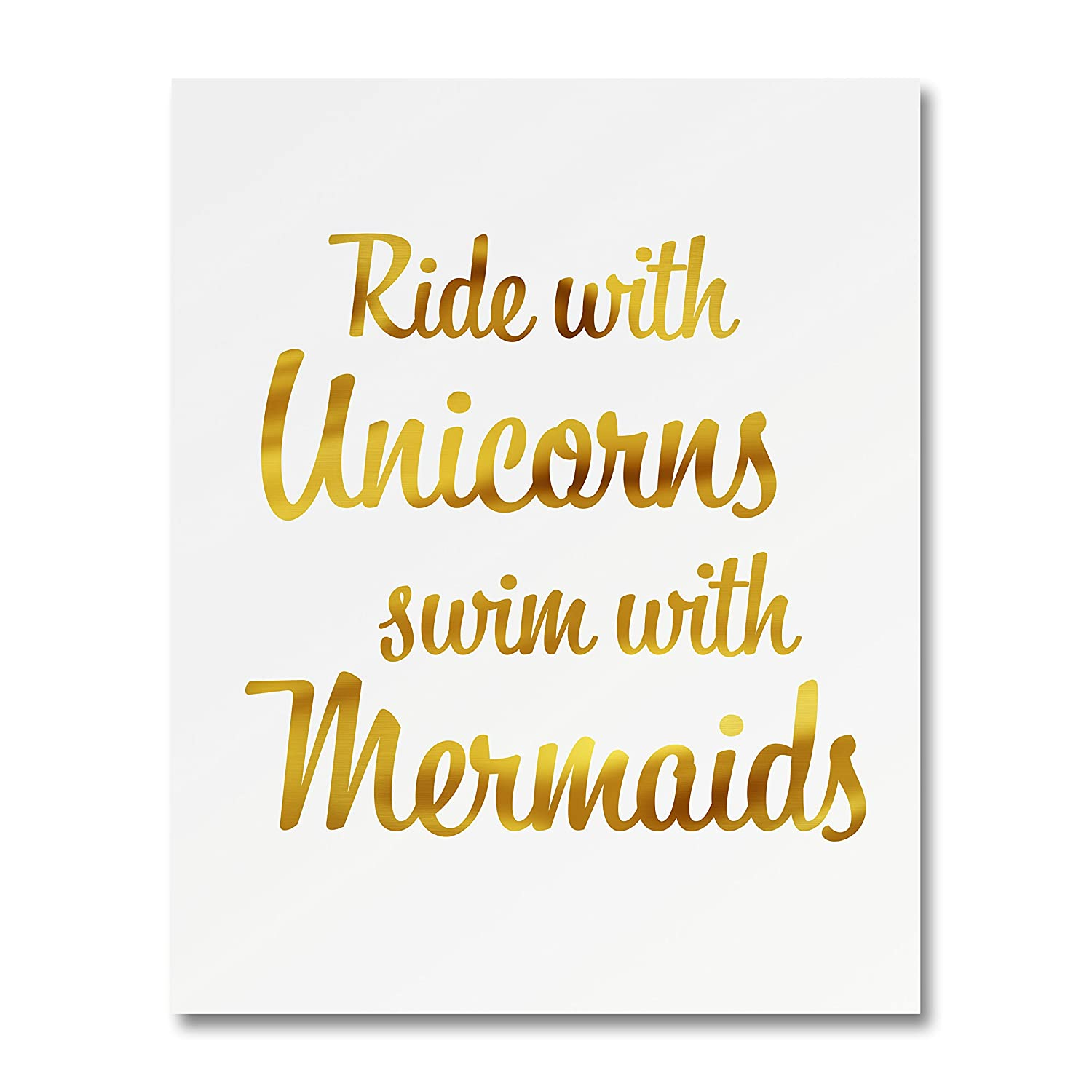 """""""Ride With Unicorns Swim With Mermaids"""" Gold Foil Art Print Small Poster - 300gsm Silk Paper Card Stock, Home Office Wall Art Decor, Inspirational Motivational Encouraging Quote 5"""