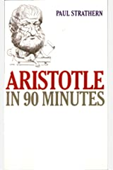 Aristotle in 90 Minutes (Philosophers in 90 Minutes Series) Kindle Edition