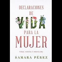 Declaraciones de vida para la mujer / Declarations of Life to Women: Cree, confia y proclama