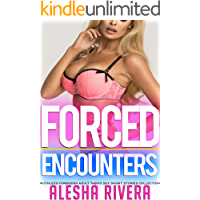 Forced Encounters Ruthless Forbidden Adult Taboo - Sex Short Stories Collection book cover