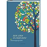 DEIN LEBEN IN EINEM BUCH: Erinnerungen für dich - ein Album zur Geburt für 18 unvergessliche Jahre (PAPERISH® Geschenkebücher)