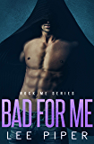 Bad for Me (Rock Me Book 6)