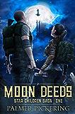 Moon Deeds (Star Children Saga Book 1)