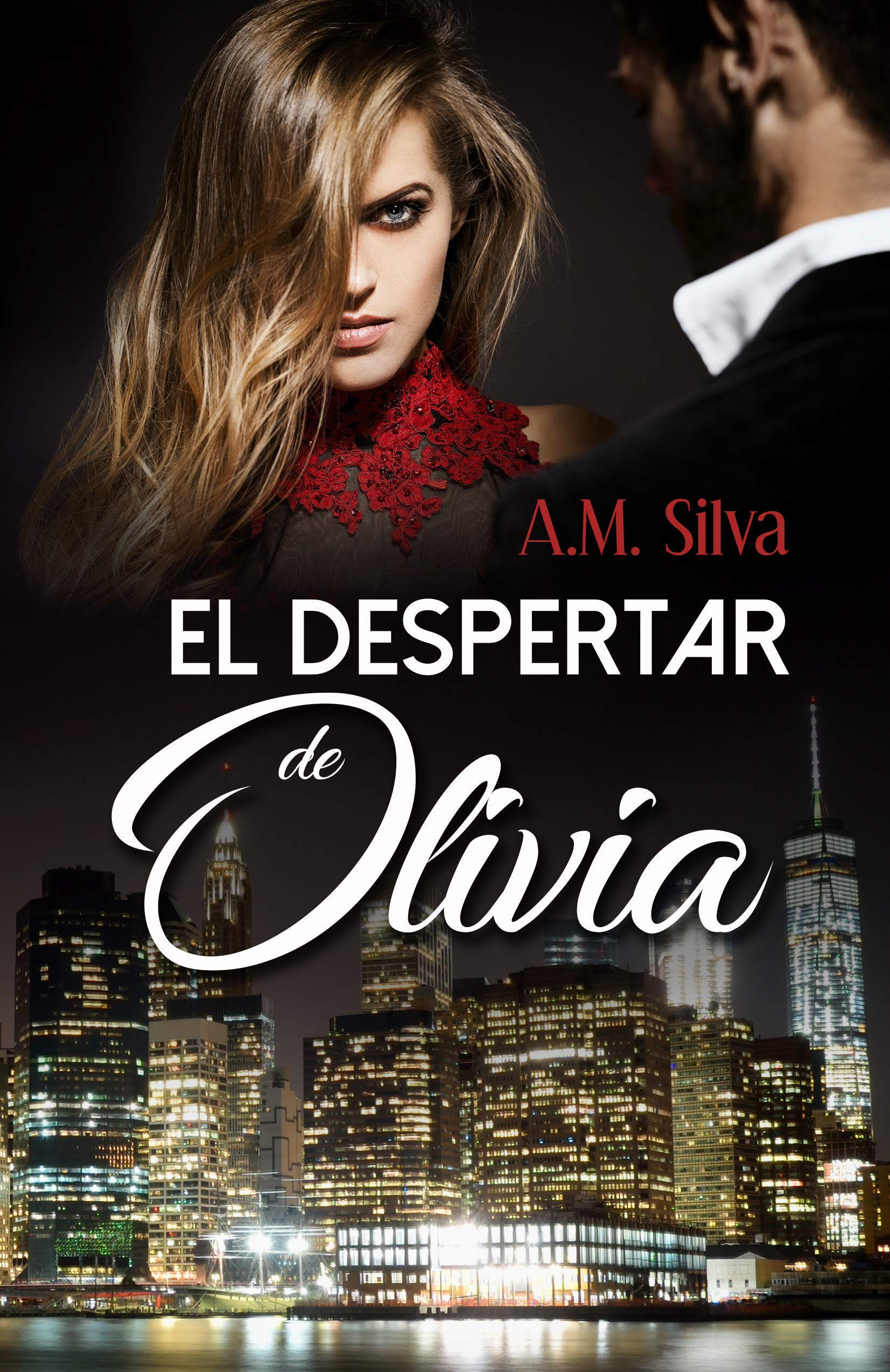 El Despertar de Olivia por A.M. Silva