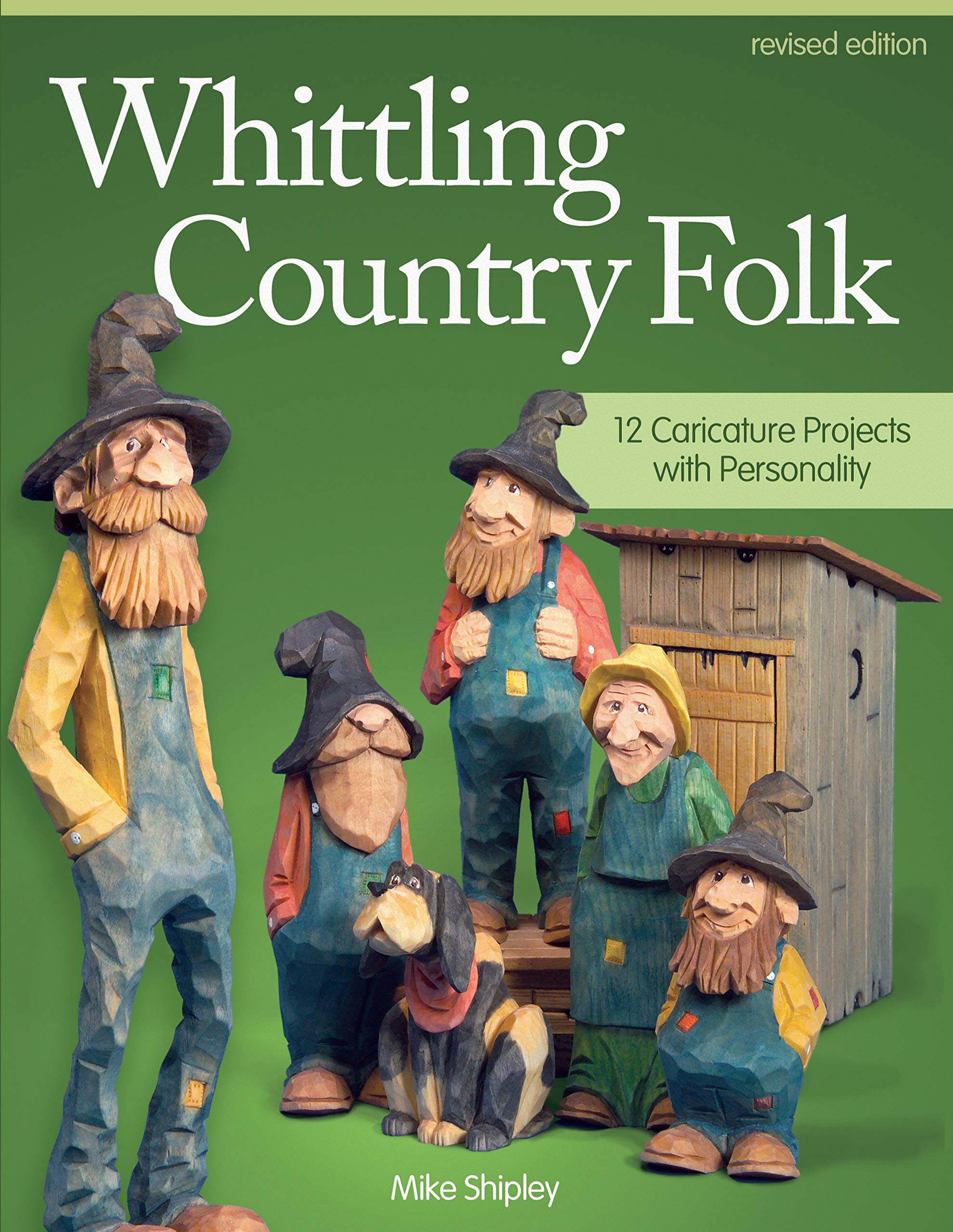Whittling Country Folk Rev Edn  12 Caricature Projects With Personality