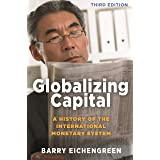 Globalizing Capital: A History of the International Monetary System - Third Edition
