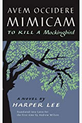 Avem Occidere Mimicam: To Kill A Mockingbird Translated into Latin (Latin Translation) (English Edition) eBook Kindle