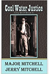 Cool Water Justice: Book Four of the Dusty  Boots in Texas Series (Dusty Boots in Texas 4) Kindle Edition