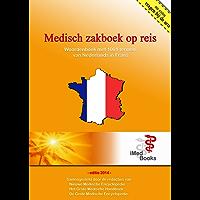 Medisch Zakboek op reis (Nederlands - Frans): 1.000 en 1 medische termen, vragen & uitleg van Nederlands in het Frans