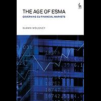 The Age of ESMA: Governing EU Financial Markets (English Edition)
