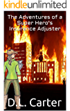The Adventures of a Super Hero's Insurance Adjuster (Super Support Company Book 1)