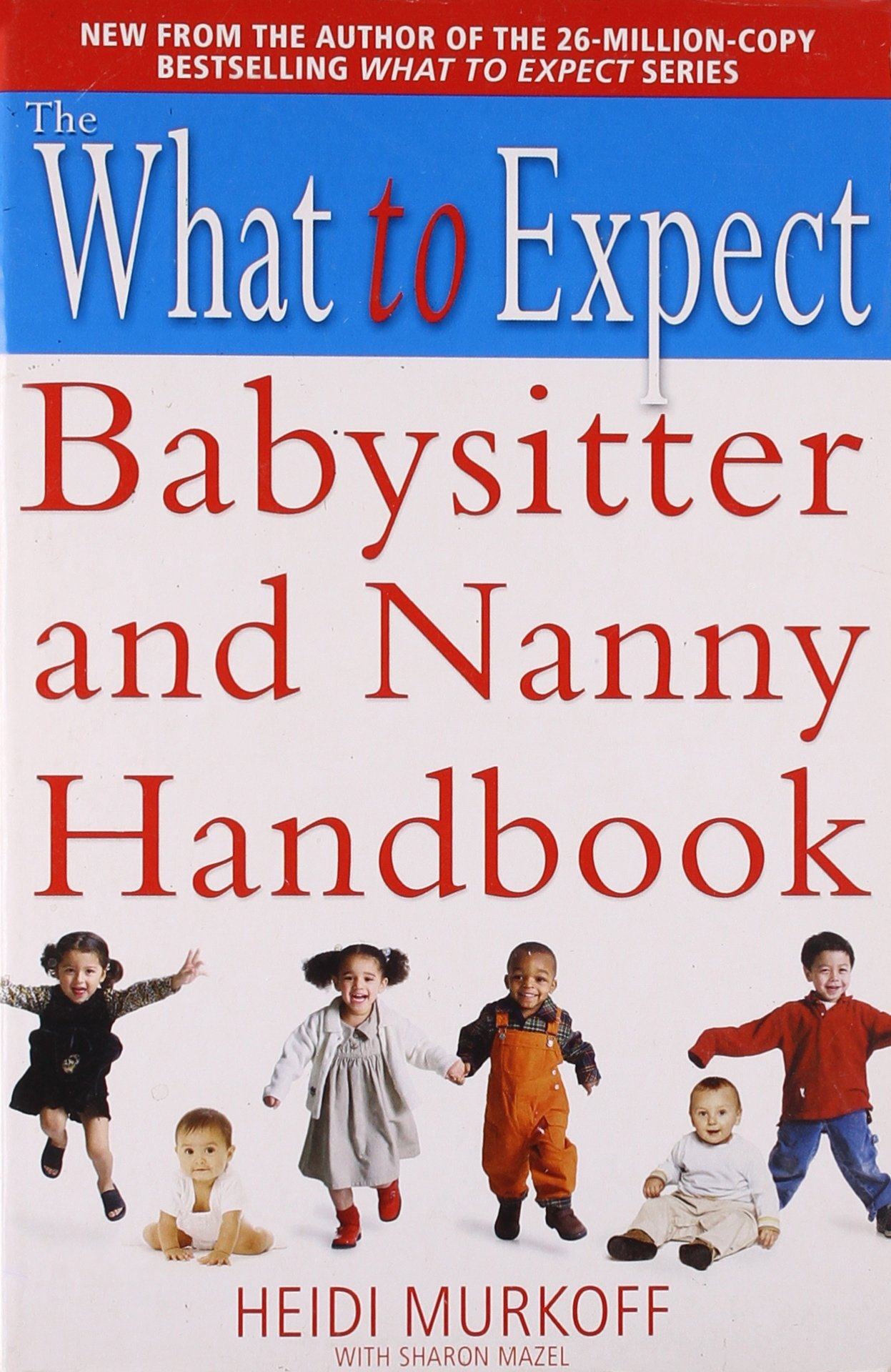 the what to expect babysitter and nanny handbook heidi e murkoff the what to expect babysitter and nanny handbook heidi e murkoff 9781416502111 amazon com books